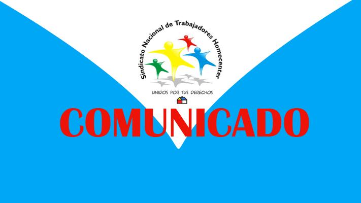 COMUNICADO SINDICATO NACIONAL DE TRABAJADORES HOMECENTER SODIMAC